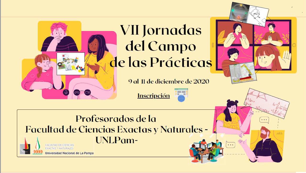 VII Jornadas del Campo de las Prácticas Docentes  de los Profesorados  de la Facultad de Ciencias Exactas y Naturales